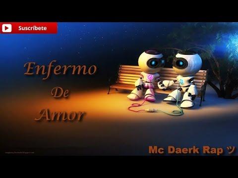 Enfermo De Amor ❤ - Mc Daerk Ft Zckrap [Rap Romántico] | Para Dedicar A La Chica Que Te Gusta
