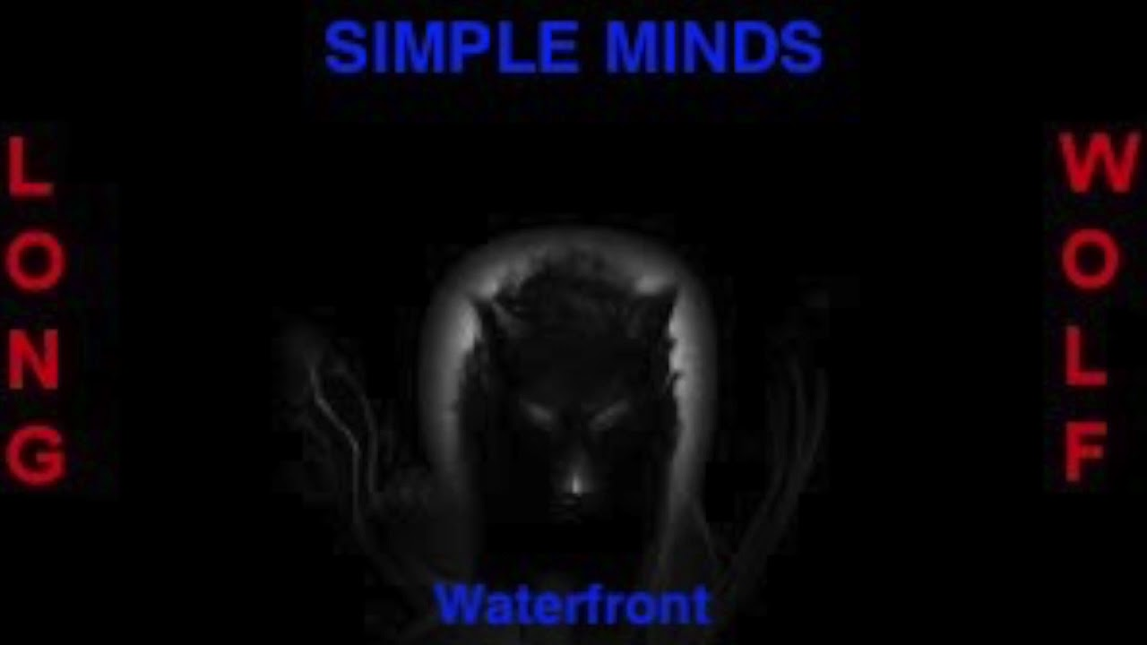 Simple minds - Waterfront - Extended Wolf
