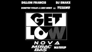 dimitri vegas like mike tujamo vs dillon francis dj snake nova get low mirac bas mashup