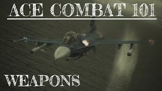 Ace Combat 101 - #2: How to Use Weapons