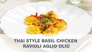 Thai Style Basil Chicken Ravioli Aglio Olio