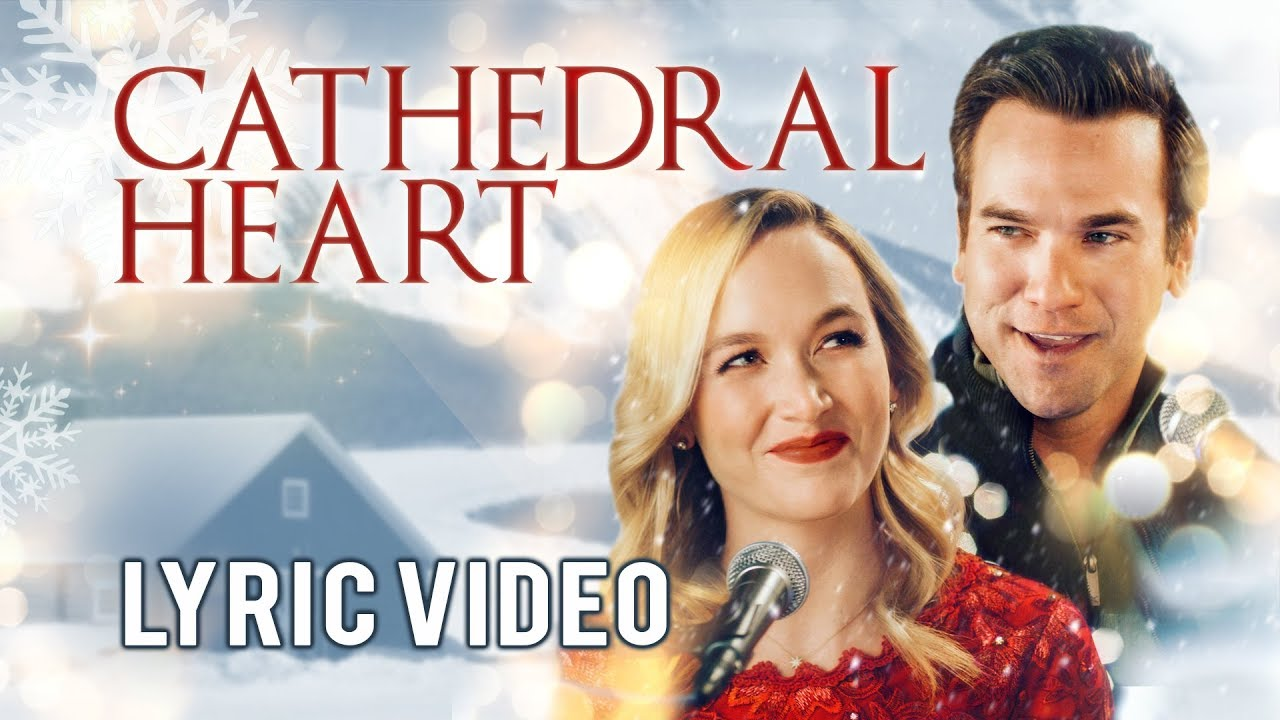 Christmas Harmony Movie.Kelley Jakle Adam Mayfield Cathedral Heart Official Lyric Video From Christmas Harmony
