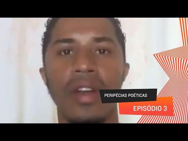 Peripécias Poéticas - Episódio 03