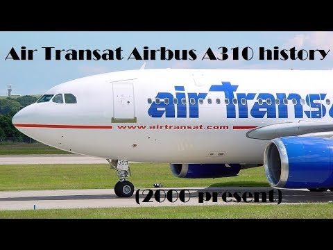 Fleet History Air Transat Airbus A310 2000 Present Youtube