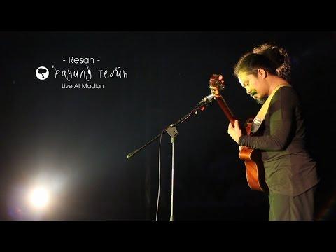 Payung Teduh - Resah [LIVE] (Konser Teduhnya Madiun) HD