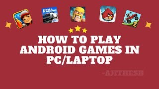 How To Play Android Games In PC/Laptop || 2018
