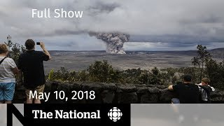 The National for Thursday May 10, 2018 — CBC in Syria, Sixties Scoop, Kilauea