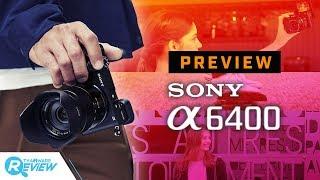 พรีวิวกล้อง Mirrorless Sony A6400 โฟกัสระดับพระกาฬ จอพับเซลฟี่ได้ ในราคาจิ๊บๆ