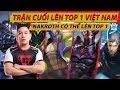 Trận Cuối Lên Top 1 Việt Nam Mùa 7 - NakRoth Msuong Liệu Có Làm Nên Kì Tích - Msuong channel