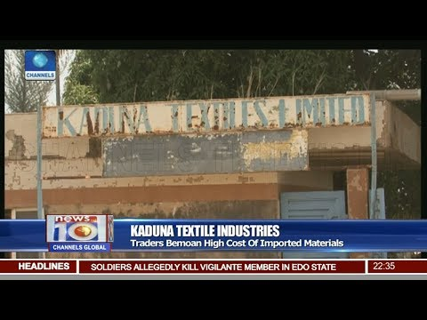 Kaduna Textile Industries: Traders Bemoan High Cost of Imported Materials