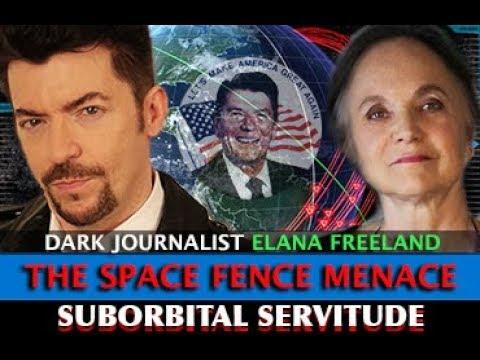 SPACE FENCE MENACE! SUBORBITAL SERVITUDE - DARK JOURNALIST & ELANA FREELAND