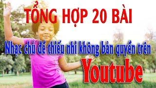 Nhạc làm video chủ đề Thiếu Nhi (Kids) thoải mái không bản quyền #1