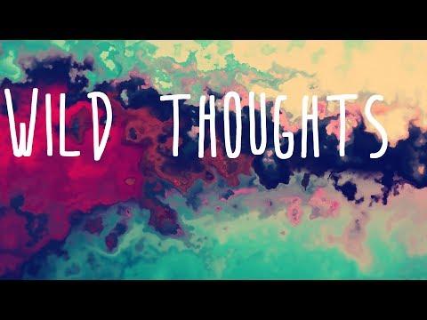 Dj Khaled - Wild Thoughts Ft Rihanna & Bryson Tiller Lyrics