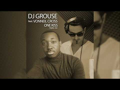 "DJ GROUSE feat. VONNEIL CROSS ""ONE KISS"""