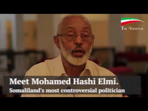 Mohamed Hashi Elmi - Somaliland's Most Controversial Politcian