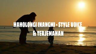 Haholongi Inangmi - Style Voice | official video lirik & terjemahan