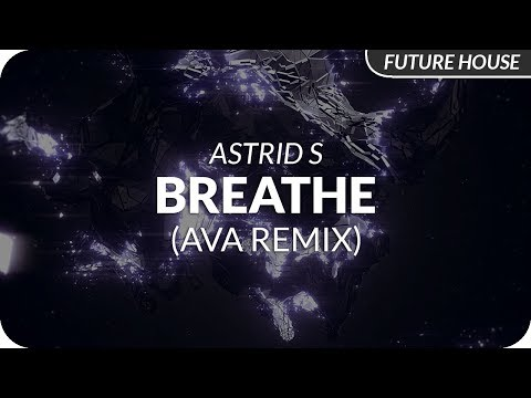 Astrid S  Breathe Ava Remix