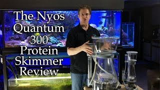 Nyos Quantum 300 Protein Skimmer Reviewed!