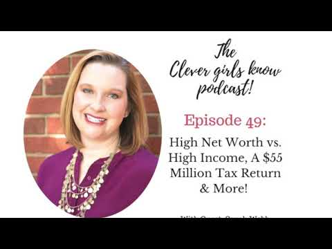 High Net Worth vs. High Income, A $55 Million Tax Return & More! - With Sarah Webb