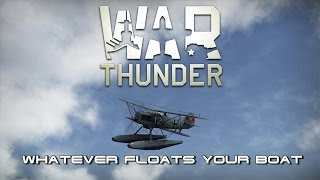 War Thunder - Whatever Floats Your Boat