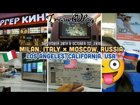 TRAVEL VLOG: Milan, Italy 🇮🇹 → Moscow, Russia 🇷🇺 → Los Angeles, California, USA 🇺🇸