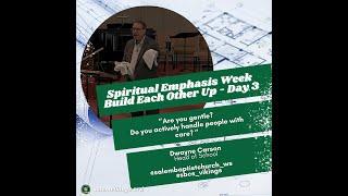 """Spiritual Emphasis Week 9/01/2021 Dwayne Carson """"Gentleness"""""""
