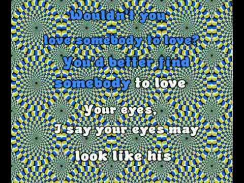 Jefferson Airplane - Somebody To Love (Psychedelic Lyrics)