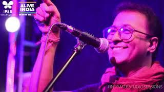 Kanamachebo  | Sumit Roy | IRIS Alive Intimate Studio Sessions
