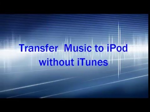 Transfer Music to iPod without iTunes