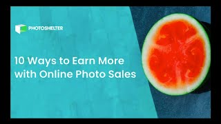 10 Ways to Earn More with Online Photo Sales