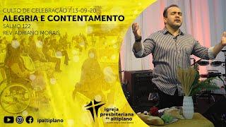 Alegria e Contentamento -  Culto de Celebração - IP Altiplano - 13/09