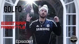 GOLFO - EGOTRAP Freestyle épisode 1