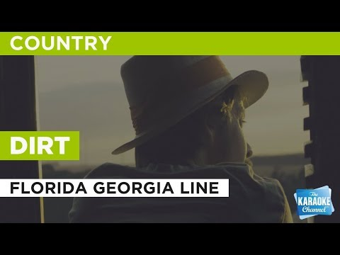 Dirt in the style of Florida Georgia Line | Karaoke with Lyrics
