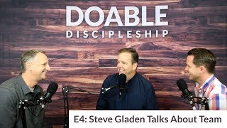 E4 Steve Gladen Talks About Team