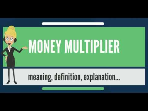 What is MONEY MULTIPLIER? What does MONEY MULTIPLIER mean? MONEY MULTIPLIER meaning & explanation