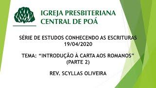 EPÍSTOLA AOS ROMANOS (PARTE 2) | SÉRIE DE ESTUDOS CONHECENDO AS ESCRITURAS - 01/04/2020