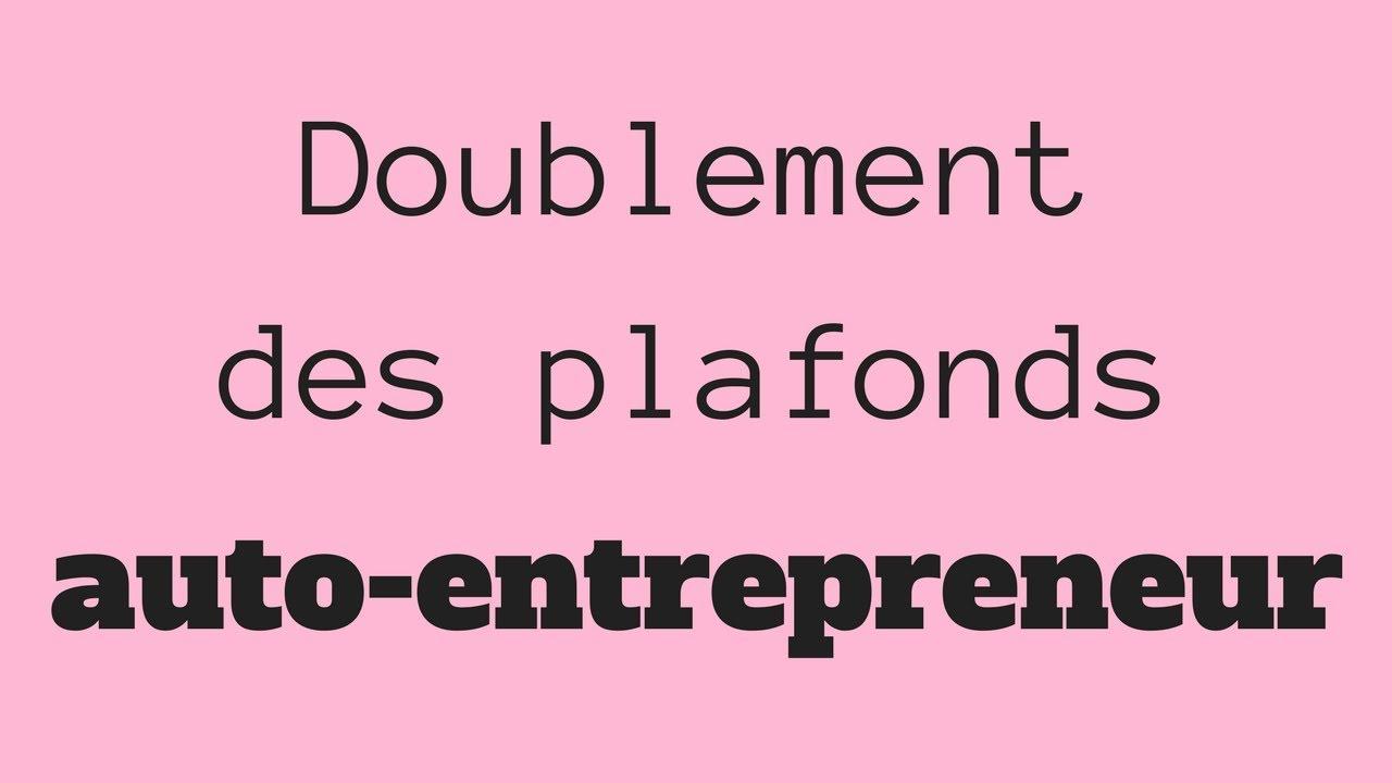 Doublement des plafonds auto entrepreneur attention bien choisir votre statut youtube - Depassement plafond auto entrepreneur ...