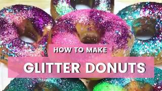 Glitter Donuts DIY: Unicorn, Mermaid, Galaxy, and Rainbow
