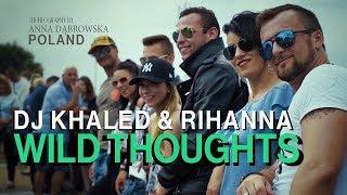 Dj Khaled & Rihanna - Wild Thought /Zumba Choreography by Anna Dąbrowska POLAND