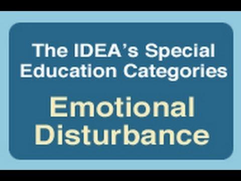 The IDEA's Special Education Categories: Emotional Disturbance