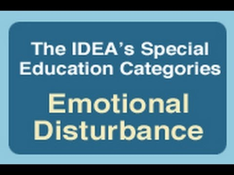 The IDEA's Special Education Categories: Emotional Disturbance