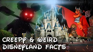 6 Strange & Creepy Facts about Disneyland