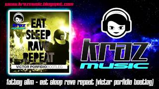 Fatboy Slim - Eat Sleep Rave Repeat (Victor Porfidio Bootleg)