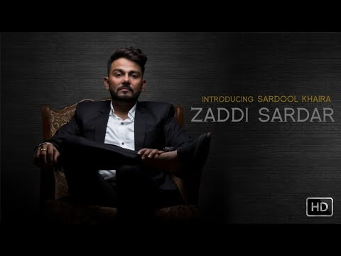 Zaddi Sardar| ( Full HD) |Sardool Khaira |New Punjabi Songs 2017 | Latest Punjabi Songs 2017