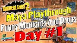 Borderlands 2 | Maya Playthrough Funny Moments And Drops | Day #1