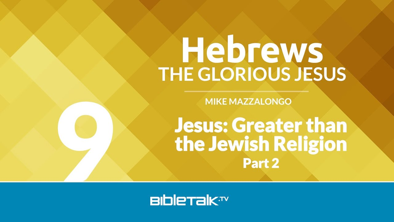 Jesus: Greater than the Jewish Religion