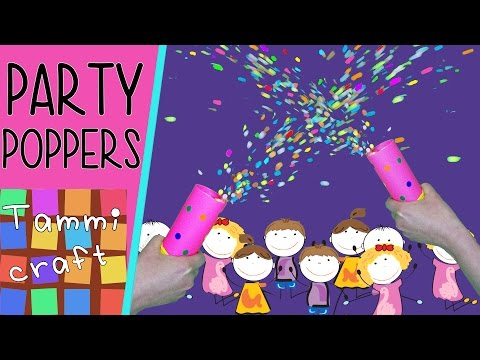 How to Make a Party Popper - Tutorial - Great for Kids