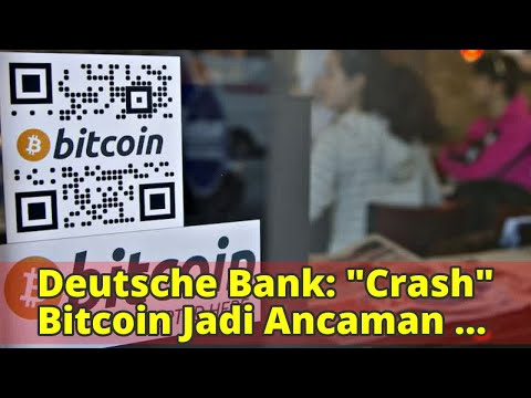 "Deutsche Bank: ""Crash"" Bitcoin Jadi Ancaman Tahun 2018"