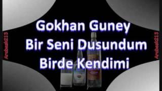 Gokhan Guney [-] Bir Seni Dusundum Birde Kendimi Ulannn {{{Tekkk Kelimee Damarrr}}}[[-Arabesk213-]]