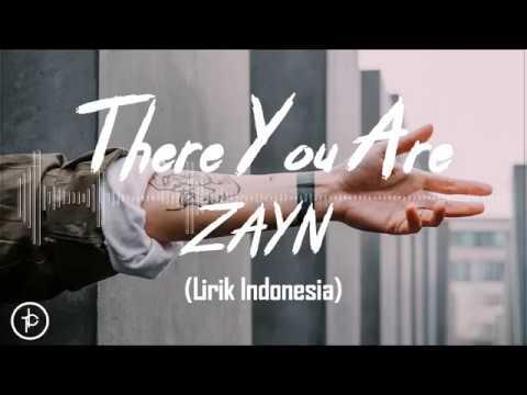 ZAYN - There You Are (Lirik Dan Arti | Terjemahan)